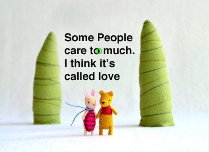 Some people care too much. It's called Love!