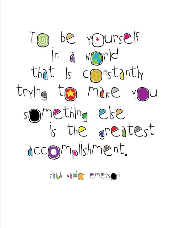 Be Yourself Is Difficult Quote