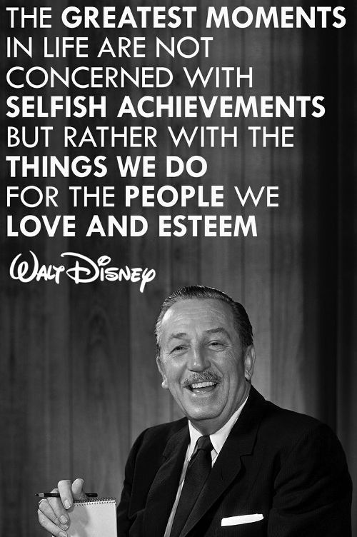Selfishness Quote by Walt Disney