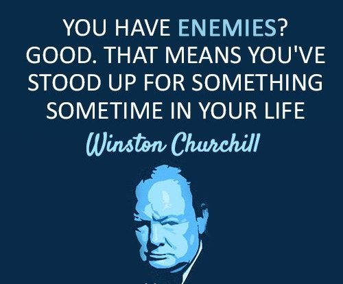 you have enemies quote by winston churchill